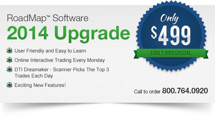 Early Bird Special for the RoadMap 2014 Upgrade
